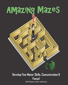 Amazing Mazes - Develop Fine Motor Skills, Concentration & Focus: 100 Mazes with Solutions: Maze Book for Kids Amazing Maze, Maze Book, Kindle App, Machine Learning, Fine Motor Skills, New Books, Audio Books, Coloring Books, Free Apps