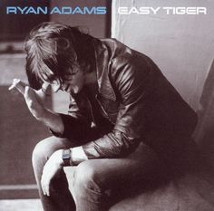 Ryan Adams - Easy Tiger (2007)