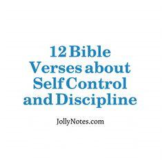 Bible Verses about Self Control & Discipline, Having Self Control