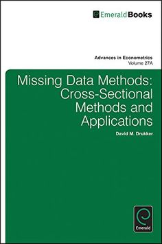 Download Missing Data Methods: Cross-Sectional Methods and Applications (Advances in Econometrics Volume 27A) ebook free by David M. Drukker in pdf/epub/mobi