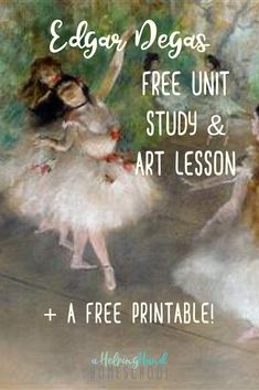 Learn about Post-Impressionist artist Edgar Degas with a free unit study and art lesson. You can also download a free set of art visuals! #art #artist #homeschool #unitstudy via @helpinghandhomeschool