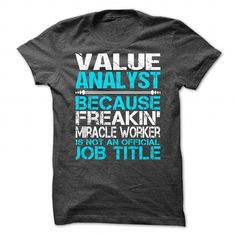 Awesome Shirt For Value Analyst T Shirts, Hoodies, Sweatshirts. GET ONE ==> https://www.sunfrog.com/LifeStyle/Awesome-Shirt-For-Value-Analyst-1417-DarkGrey-Guys.html?41382
