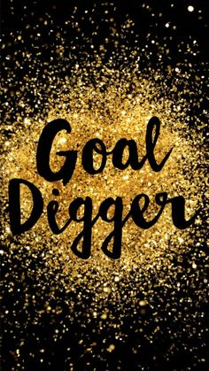 Goal Digger Wallpaper from Snapchat- @annameik14