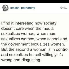 """ALL of these are wrong and a result of oppressive and gendered socialization. You can FEEL sexual and acknowledge your own inherent sexuality, without """"sexualizing"""" or objectifying yourself. Lgbt, Intersectional Feminism, Patriarchy, Faith In Humanity, Social Issues, Social Justice, Equality, Decir No, Wisdom"""