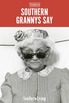 Southern Humor, Southern Sayings, Southern Women, Southern Recipes, Grandma Sayings, Grandmother Quotes, Southern Living, Southern Comfort, Simply Southern