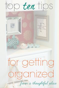 Top 10 Organizational Tips   A Thoughtful Place