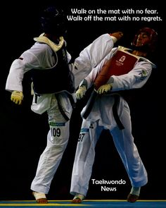 Walk on the mat with no fear. Walk off the mat with no regrets. #taekwondo