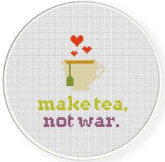 FREE Make Tea Not War Cross Stitch Pattern
