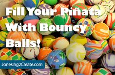Utter mom genius! Surprise your kids by filling their pinata with bouncy balls and then watch them go everywhere when the pinata is broken. Sure beats candy!