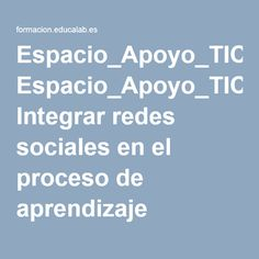 Espacio_Apoyo_TIC: Integrar redes sociales en el proceso de aprendizaje