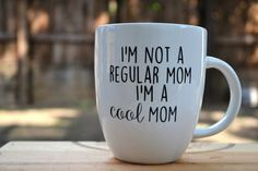 I say this to my daughter ALL THE TIME, which she probably really loves. ;-) // via Buzzfeed:| 21 Coffee Mugs All Sarcastic Moms Will Appreciate