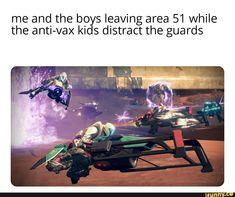 Me and the bo s leaving area 51 While the anti-vax ki s distract the guards - iFunny :) Funny Images, Funny Pictures, Laugh Track, Destiny Game, Funny Mems, Video Game Memes, Loki Marvel, Area 51, Epic Games