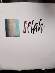 Selah #saltlightcalligraphy by kellie moeller