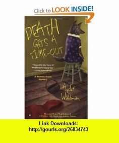 Death Gets A Time-Out (Mommy-track) (9780425197127) Ayelet Waldman , ISBN-10: 0425197123  , ISBN-13: 978-0425197127 ,  , tutorials , pdf , ebook , torrent , downloads , rapidshare , filesonic , hotfile , megaupload , fileserve