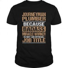 JOURNEYMAN-PLUMBER - #cheap t shirts #mens hoodie. PURCHASE NOW => https://www.sunfrog.com/LifeStyle/JOURNEYMAN-PLUMBER-145986116-Black-Guys.html?60505