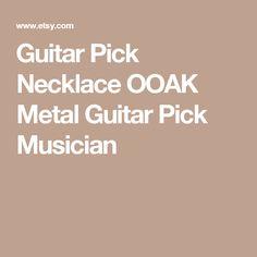 Guitar Pick Necklace OOAK Metal Guitar Pick Musician