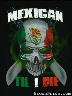mexican till i die