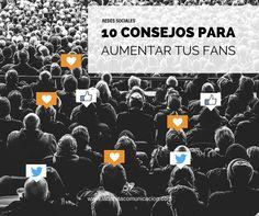 10 consejos para ganar fans en redes sociales