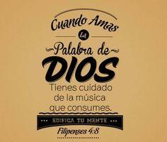 Cuando amas la palabra de Dios, tienes cuidado de la musica que consumes..edifica tu mente.. Filipenses 4:8 /Frases ♥ Cristianas ♥