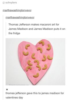 There's nothing better than macaroni for valentines day.