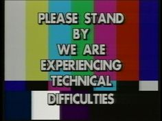 experiencing technical difficulties screen - Bing images
