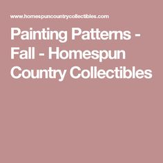 Painting Patterns - Fall - Homespun Country Collectibles