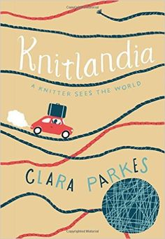 Knitlandia: A Knitter Sees the World: Clara Parkes: 9781617691904: Amazon.com: Books