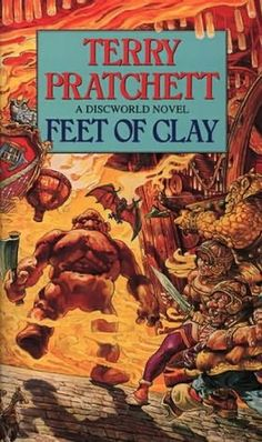 Feet of Clay (1996)  (Book 19 in the Discworld series)  A novel by Terry Pratchett