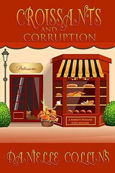 Croissants and Corruption: A Margot Durand Cozy Mystery b... https://www.amazon.com/dp/B06X9C3G5T/ref=cm_sw_r_pi_dp_x_BQlWyb03W08TX