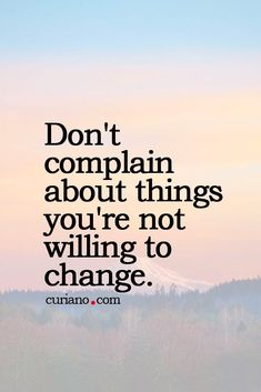 Don't complain about things you aren't willing to change...| This includes your career | @redletterresume