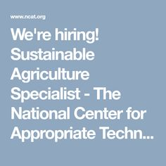 We're hiring! Sustainable Agriculture Specialist - The National Center for Appropriate Technology