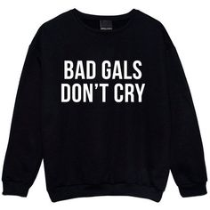 Bad Girls Dont Cry Sweater Jumper Womens Ladies Funny Fun Tumblr... ($22) ❤ liked on Polyvore featuring tops, sweaters, black, shirts, sweatshirts, women's clothing, hipster shirts, jumper shirt, shirts & tops and black shirt