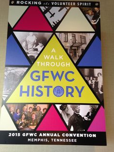 2015 GFWC Annual Convention A Walk Through History.  Uploaded, Helen Lamberth, GFWC Texas Magnolia District #GFWC