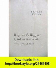 Benjamin the Waggoner (The Cornell Wordsworth) (9780801412707) William Wordsworth, Paul F. Betz , ISBN-10: 0801412706  , ISBN-13: 978-0801412707 ,  , tutorials , pdf , ebook , torrent , downloads , rapidshare , filesonic , hotfile , megaupload , fileserve