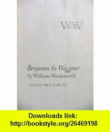 Benjamin the Waggoner (The Cornell Wordsworth) (9780801412707) William Wordsworth, Paul F. Betz , ISBN-10: 0801412706  , ISBN-13: 978-0801412707 ,  , tutorials , pdf , ebook , torrent , downloads , rapidshare , filesonic , hotfile , megaupload , fileserve