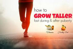 Natural Tips on How to Grow Taller Fast During & After Puberty – Necessary Tips That You Should Know