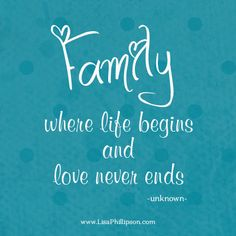 """Family"" #family #quote #familyquote  www.lisaphillipson.com"