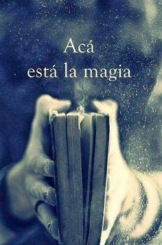 Cada vez que tomas un libro tienes en tus manos la llave para abrir puertas a mundos mágicos.