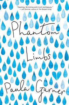 PHANTOM LIMBS by Paula Garner | YA Contemporary | September 13, 2016
