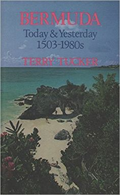 Bermuda, Today and Yesterday, 1503-1980's: Terry Tucker: 9780709008439: Here is the history of a once-isolated group of islands-Bermuda-told with the continuity and excitement of an adventure story. For the armchair traveller, it is an engrossingly romantic narrative; for the student and historian, it includes the solid facts of geology, botany, fortifications, the succession of governorships, bishops, consulates; while for the tourist, it is an essential background to the beauty he sees…