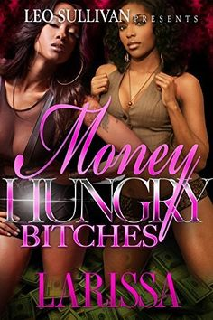 Money Hungry Bitches by Larissa, http://www.amazon.com/dp/B00TUOG3W6/ref=cm_sw_r_pi_dp_jK.5ub1C94N53