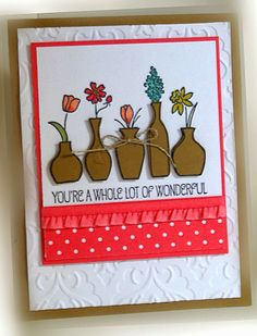 Stamps: Vivid Vases Paper: Strawberry Slush, Baked Brown Sugar, Whisper White Ink:  Basic Black, markers Accessories: ruffled stretch ribbon, linen thread Tools:  Big Shot, Beautifully Baroque EF, dimensionals