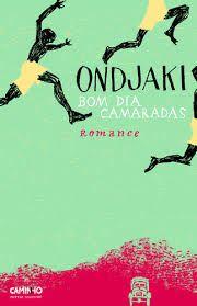 Bom dia camaradas, Ondjaki