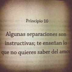 Algunas separaciones son instructivas; te enseñan lo que no quieres saber del amor. #frases