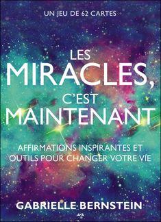 Les Miracles C'est Maintenant - Gabrielle Bernstein
