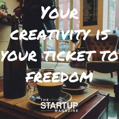 Your creativity is your ticket to freedom  #TSMSmart #cahse #vision#startupmag #startup #entrepreneur #business #motivation #motivationalquotes #working #biz #photooftheday #photo #quotes #startupmagazine #inspiration #quote #inspirationalquote #justdoit #powerthroughthedailygrind #chasethevision #money #bedifferent #work #whydoyouwork #behappy #bebusy #passion #creativity #freedom