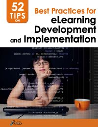 """52 Tips on Best Practices for eLearning Development and Implementation: """"From tips on popular authoring tools to ideas for generating team engagement, this complimentary eBook provides 52 ideas to help you create"""" Personal Library, Instructional Design, Best Practice, Continuing Education, Learning Tools, Tips, Career, Making Tools, Work Inspiration"""