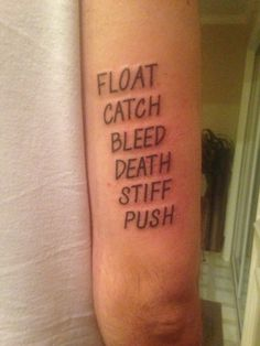 Maze Runner tattoo. FLOAT CATCH BLEED DEATH STIFF PUSH.