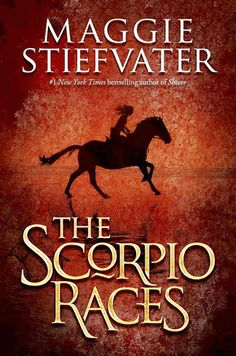 With her trademark lyricism Maggie Stiefvater turns to a new world where a pair are swept up in a daring dangerous race across a cliff--with more than just their lives at stake should they lose. The Scorpio Races by Maggie Stiefvater. L's pick for New Books, Good Books, Books To Read, Reading Books, Fall Books, Reading Time, Library Books, Reading Lists, New York Times