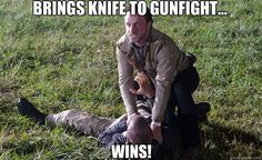 Brings knife to gunfight. Walking Dead Funny, The Walking Dead, Stuff And Thangs, Daryl Dixon, Like A Boss, Zombie Apocalypse, Favorite Tv Shows, I Movie, Laughter